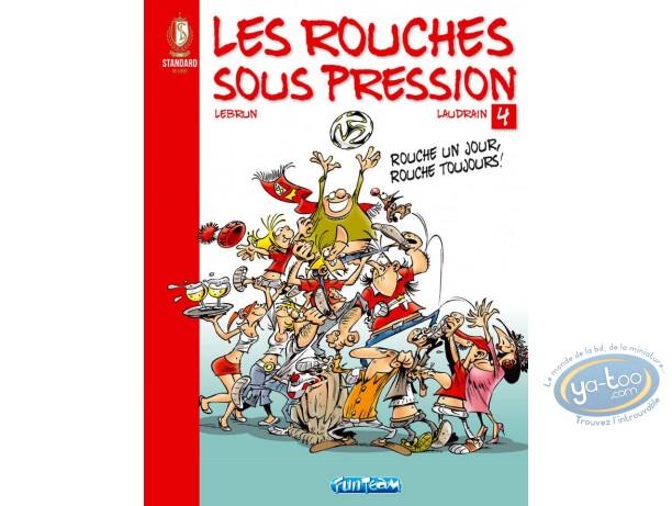 BD neuve, Rouches Sous Pression (Les) : Les Rouches sous pression Rouche un jour, Rouche toujours