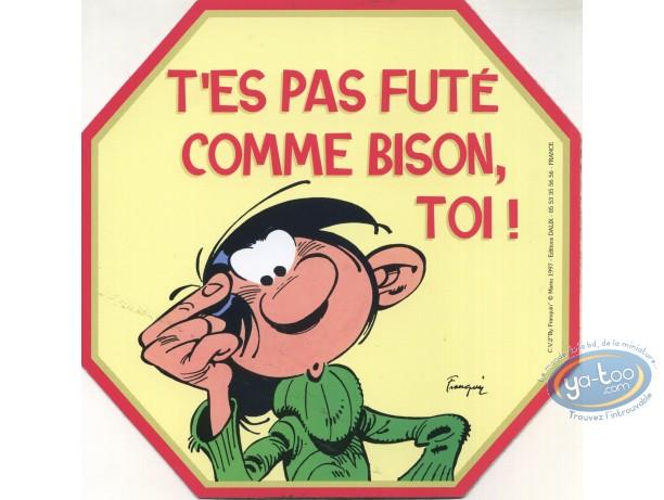 Autocollant, Gaston Lagaffe : T'es pas futé comme bison, toi!