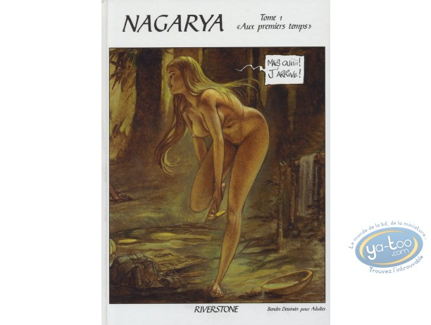 BD adultes, Nagarya : Nagarya, Aux premiers temps