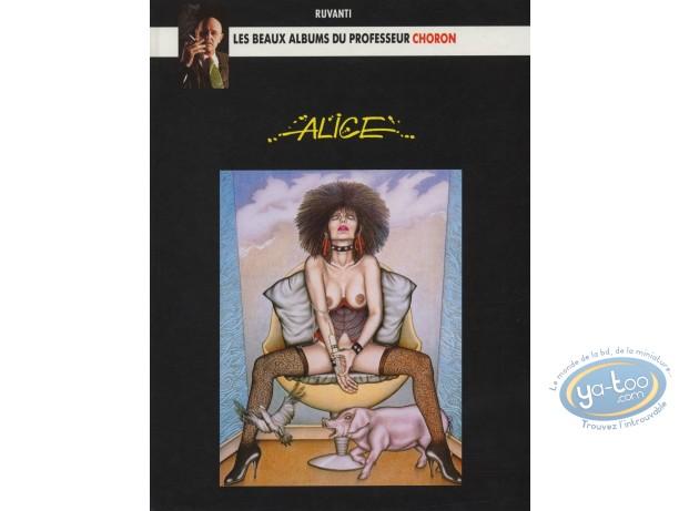 BD adultes, Beaux albums du Professeur Choron (Les) : Alice