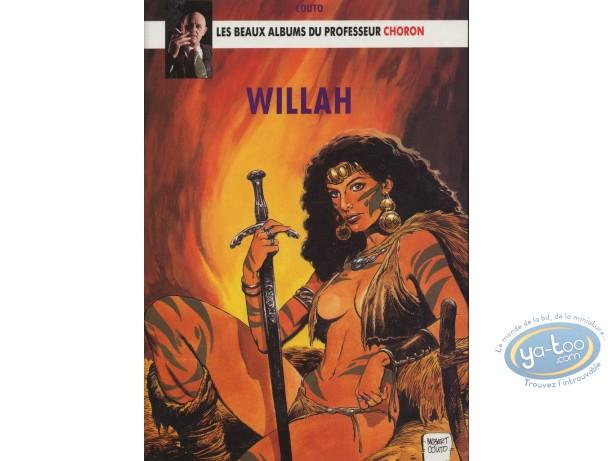 BD adultes, Beaux albums du Professeur Choron (Les) : Willah