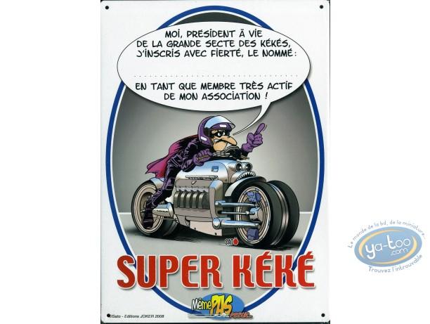 Plaque métal, Même pas Peeur : Super Keke