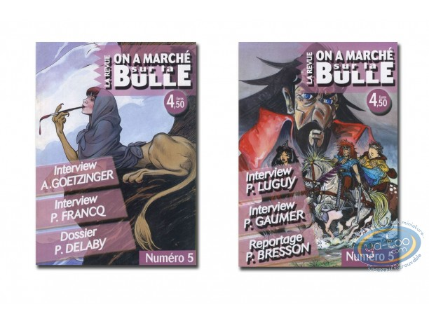 Monographie, On a Marché sur la Bulle : Luguy, Gaumier, Goetzinger, Francq
