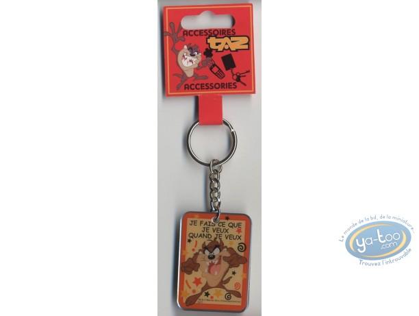 Porte-clé métal, Taz : Porte-clé métal, Je fais ce que je veux quand je veux'