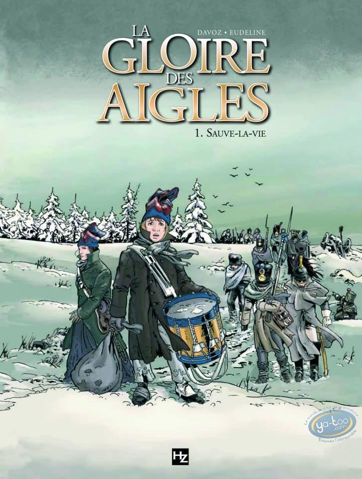 BD neuve, Gloire des Aigles (La) : La gloire des aigles tome 1 - Sauve-la-vie