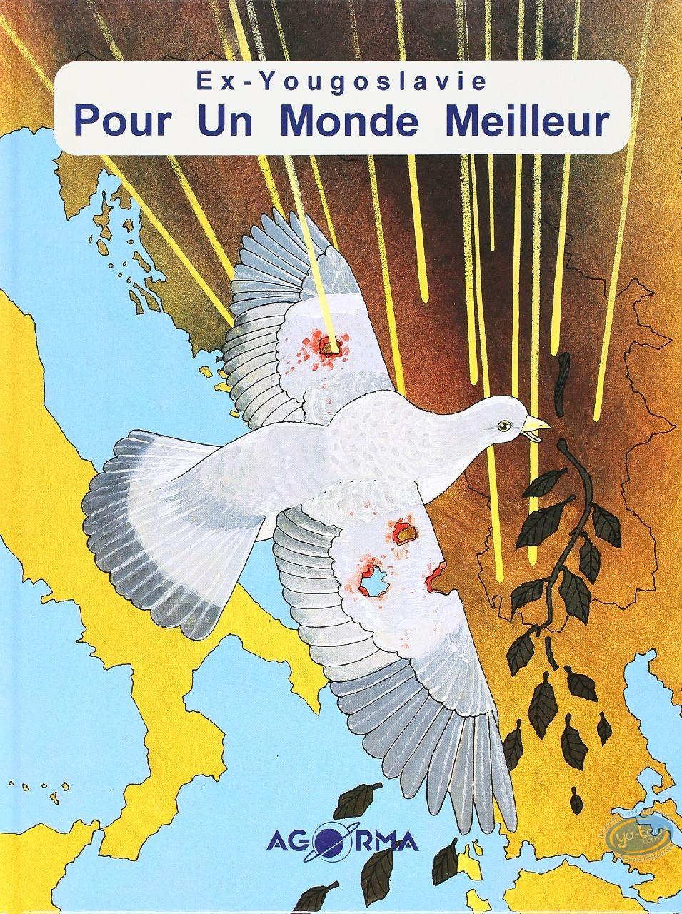 BD occasion, Ex-Yougoslavie Pour un monde meilleur : Ex-Yougoslavie Pour un monde meilleur