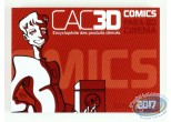 Catalogue encyclopédique et Argus, CAC 3D : Cotation produits comics, édition 2017