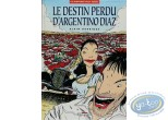 BD cotée, Alex Russac : Alex Russac, Le Destin Perdu d'Argentino Diaz