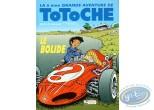 BD prix réduit, Totoche : Le bolide - Les grandes aventures de Totoche Tome 6