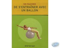 50 façons de s'entraîner avec un ballon