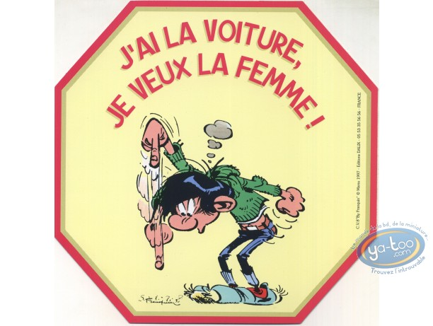 Sticker, Gaston Lagaffe : I have the car, I want the woman!