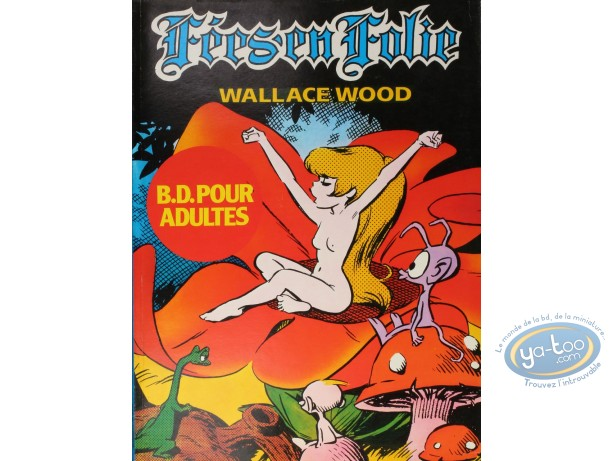 Used European Comic Books, Féesen Folie : Wallace Wood, Féesen Folie