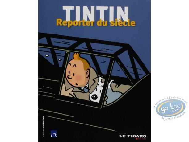 Monography, Tintin : Tintin reporter du siècle