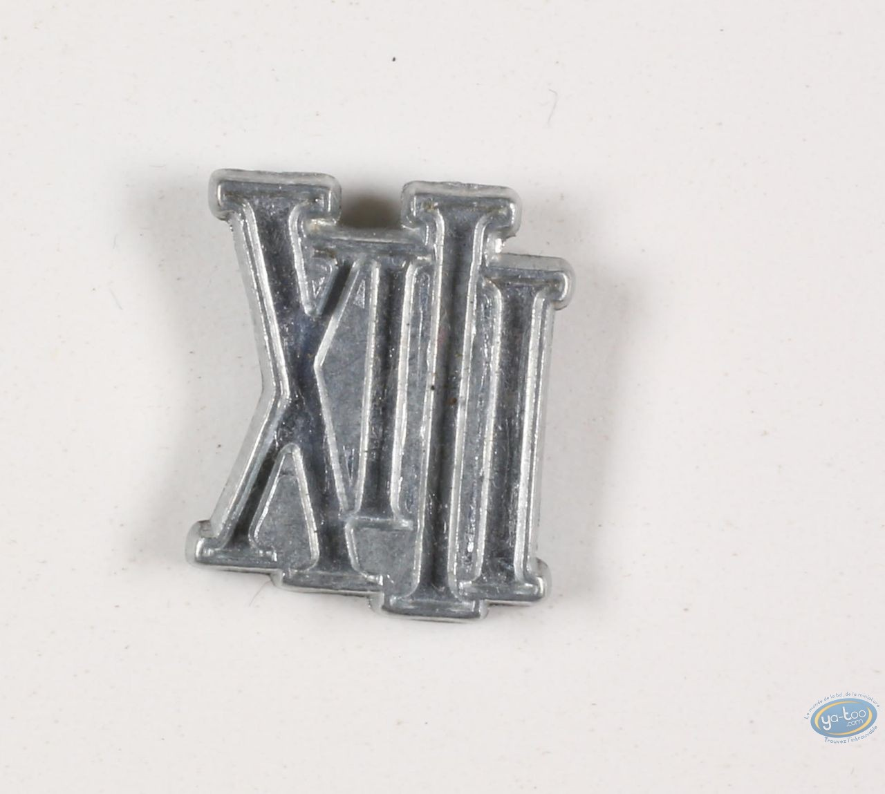 Pin's, XIII : XIII version brut