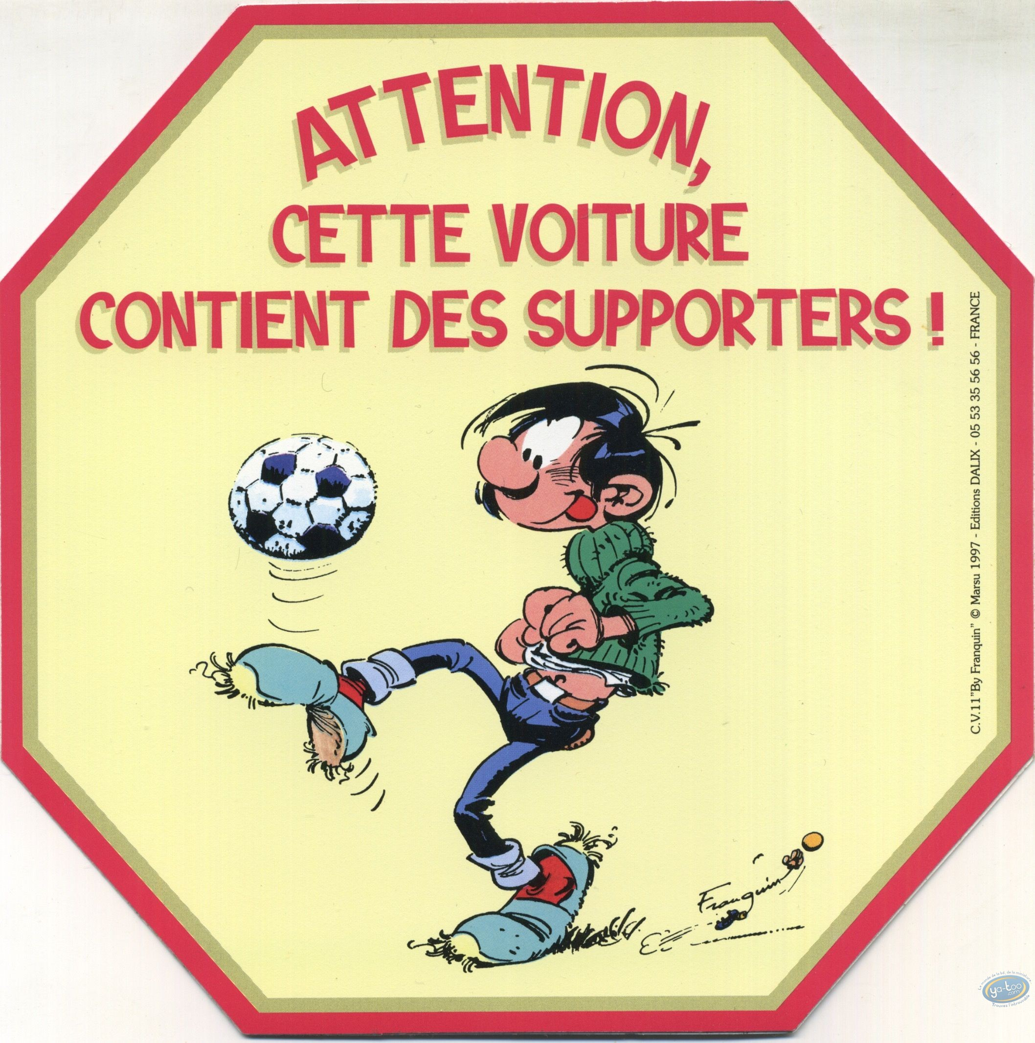 Sticker, Gaston Lagaffe : Watch out, this car contains supporters