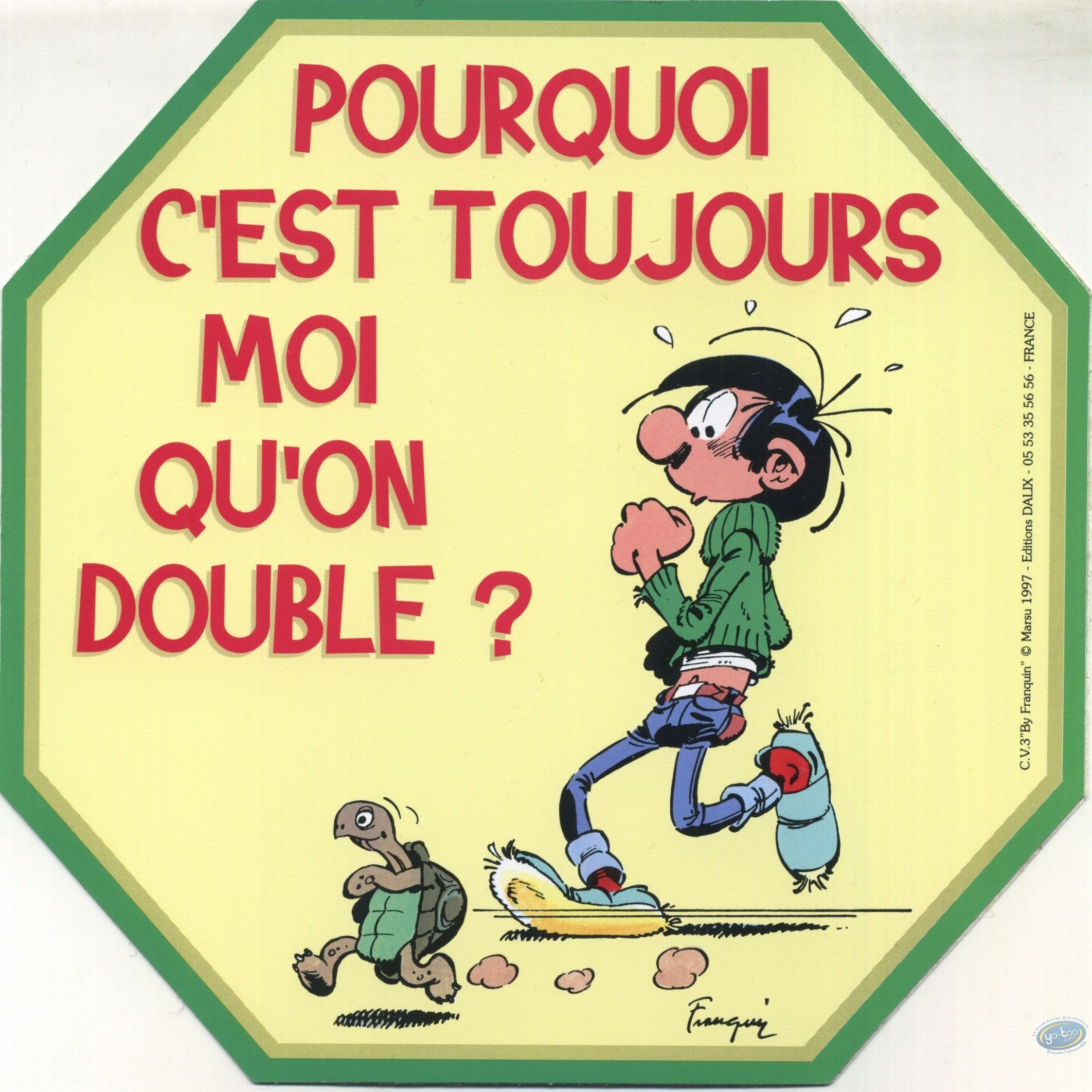 Sticker, Gaston Lagaffe : Why it is always me whom we double?