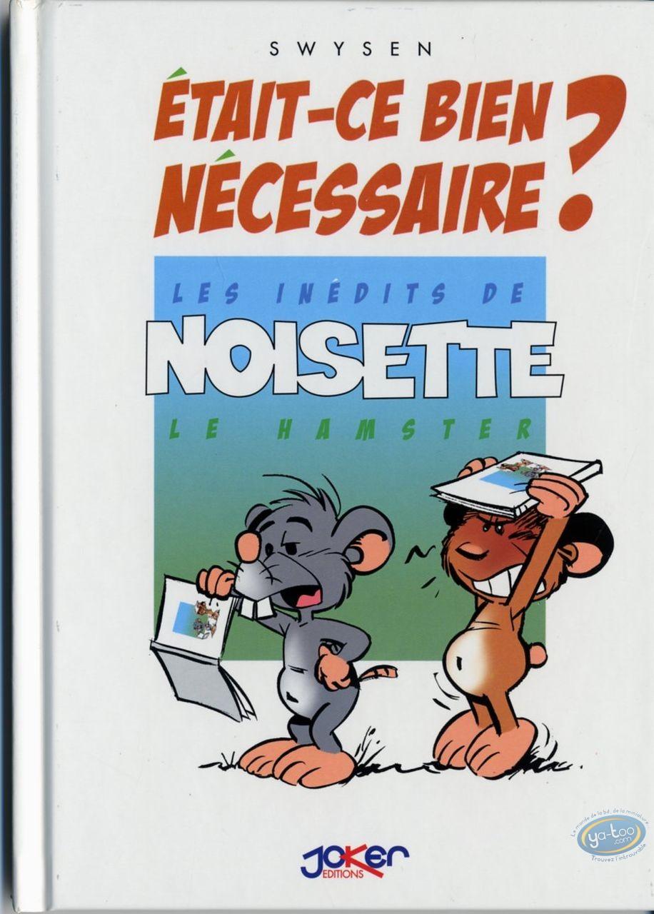 BD prix mini, Noisette le Hamster : Les inédits de Noisette le hamster, Etait-ce bien nécessaire ?