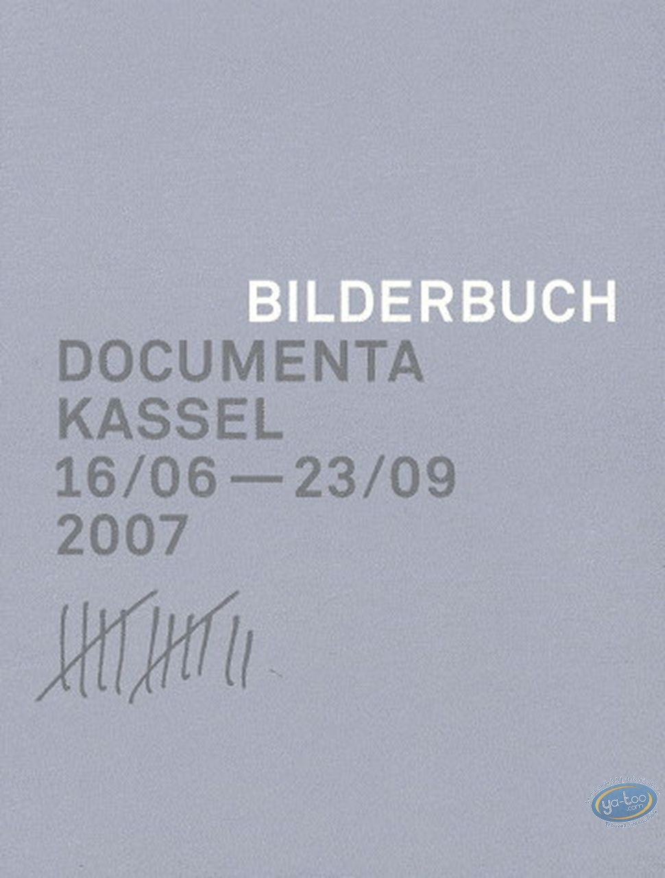 Livre, Bilderbuch - Documenta Kassel 16/06 - 23/09 2006