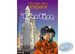 BD neuve, Tania : Intégrale Tania L'Europe dans l'Espace