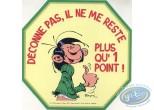 Autocollant, Gaston Lagaffe : Déconne pas, il ne me reste plus qu'un point!