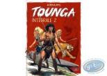 BD neuve, Tounga : Intégrale Tounga Tome 2