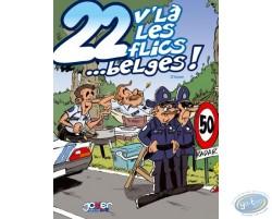 22 V'là les flics... belges !