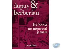 Dupuy-Berbérian, Les héros ne meurent jamais