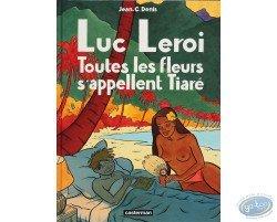 Luc Leroi, Toutes les fleurs s'appellent Tiaré (sans fascicule)