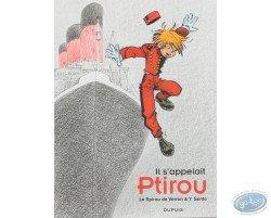 Il s'appelait Ptirou : Le Spirou de Verron & Y. Sente