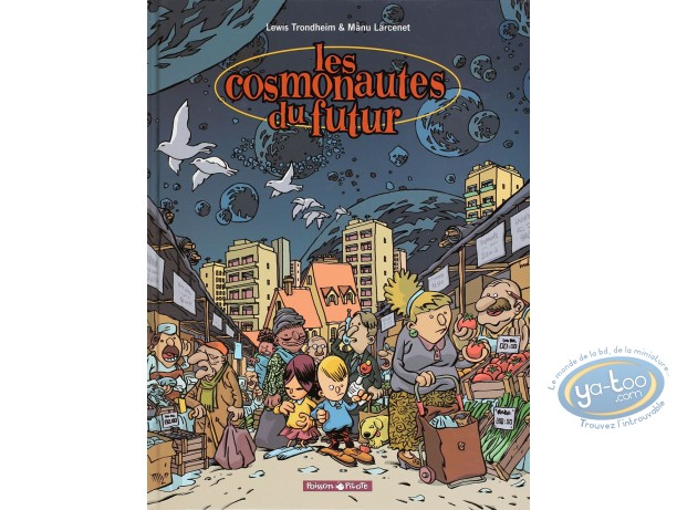 Listed European Comic Books, Cosmonautes du Futur (Les) : Trondheim, Les Cosmonautes du Futur