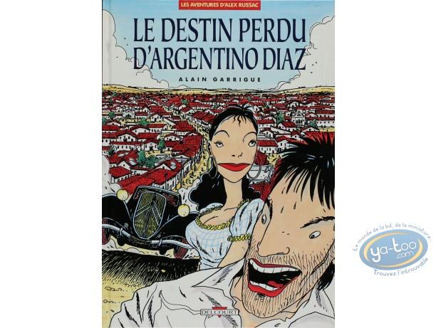 Listed European Comic Books, Alex Russac : Le Destin Perdu d'Argentino Diaz