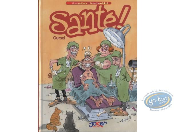 European Comic Books, Quels Métiers : Quels métiers ! Santé