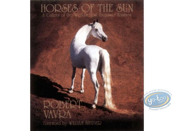 Book, Les chevaux du soleil - Portrait des plus merveilleux chevaux du monde