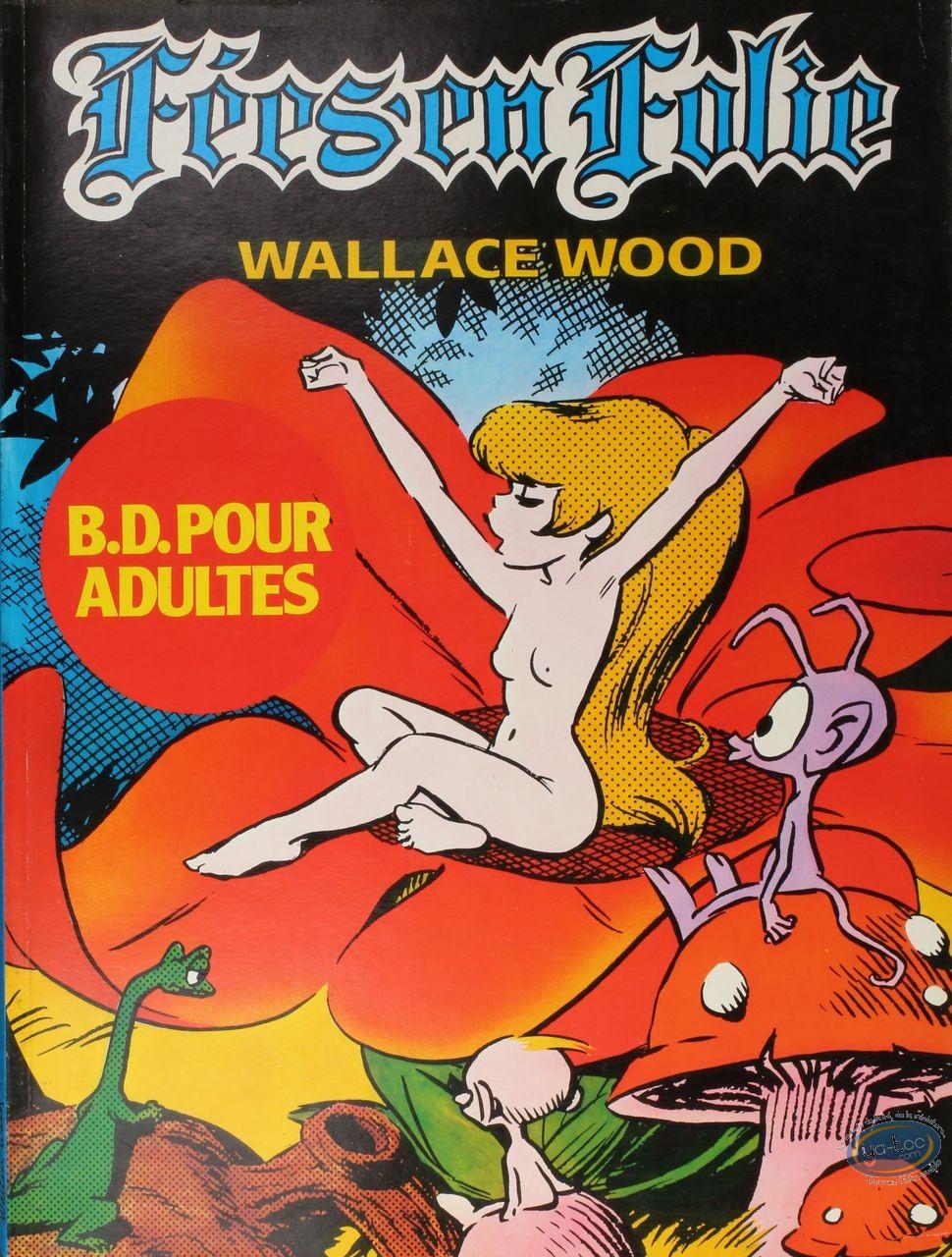 Adult European Comic Books, Féesen Folie : Wallace Wood, Féesen Folie