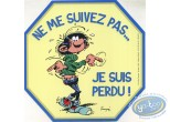 Sticker, Gaston Lagaffe : Don't follow me ... I am lost!