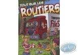 European Comic Books, Tout sur … : Tout sur ... Les routiers