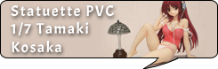 statuette PVC 1/7 Tamaki Kosaka